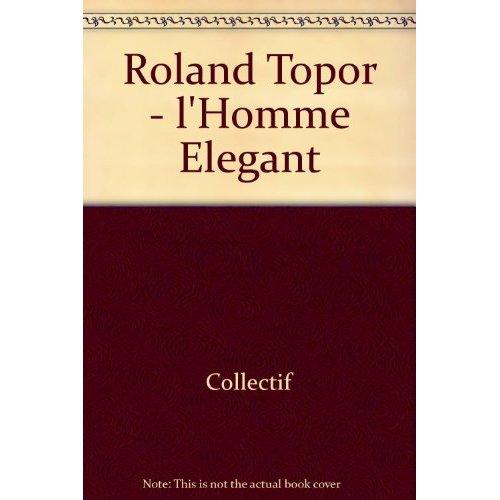 ROLAND TOPOR - L'HOMME ELEGANT
