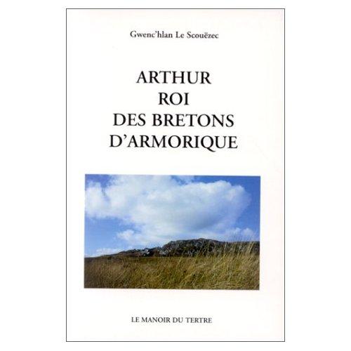 ARTHUR ROI DES BRETONS D'ARMORIQUE