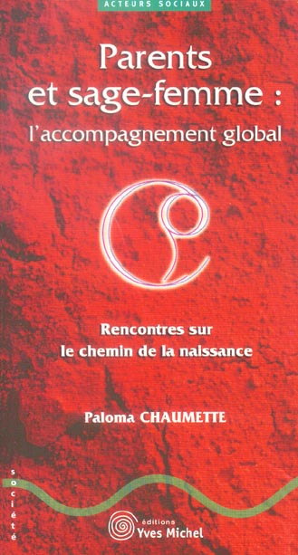 PARENTS ET SAGE-FEMME : L'ACCOMPAGNEMENT GLOBAL