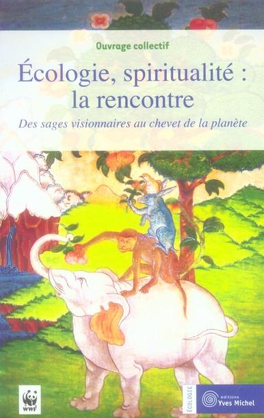ECOLOGIE, SPIRITUALITE : LA RENCONTRE