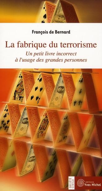 LA FABRIQUE DU TERRORISME