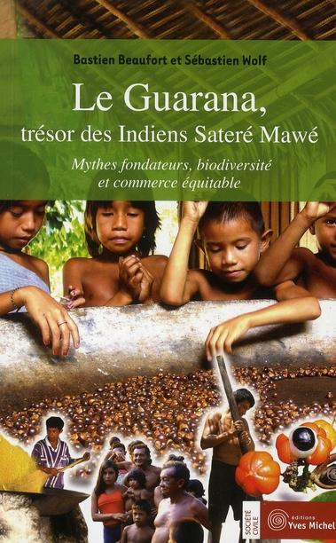 LE GUARANA, TRESOR DES INDIENS SATERE MAWE