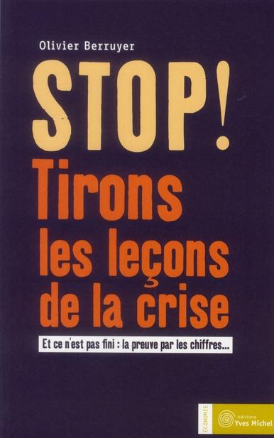 STOP ! TIRONS LES LECONS DE LA CRISE