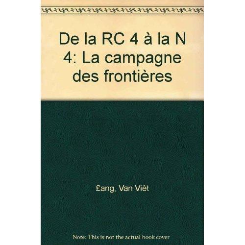 DE LA RC4 A LA N4, LA CAMPAGNE DES FRONTIERES