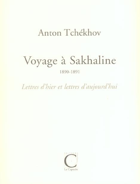VOYAGE A SAKHALINE 1890-1891,LETTRES D'HIER ET...