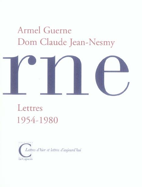 LETTRES DE GUERNE A DOM CLAUDE JEAN-NESMY 1954-1980