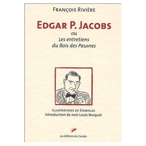 EDGAR P. JACOBS OU LES ENTRETIENS DU BOIS DES PAUVRES