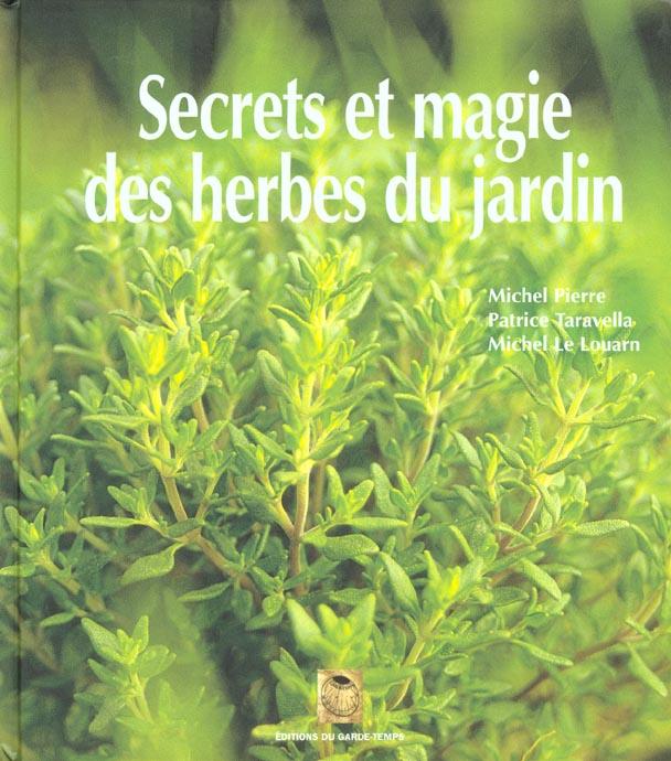 SECRETS ET MAGIE DES HERBES DU JARDIN