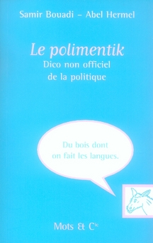 LE POLIMENTIK, DICO NON OFFICIEL DE LA POLITIQUE