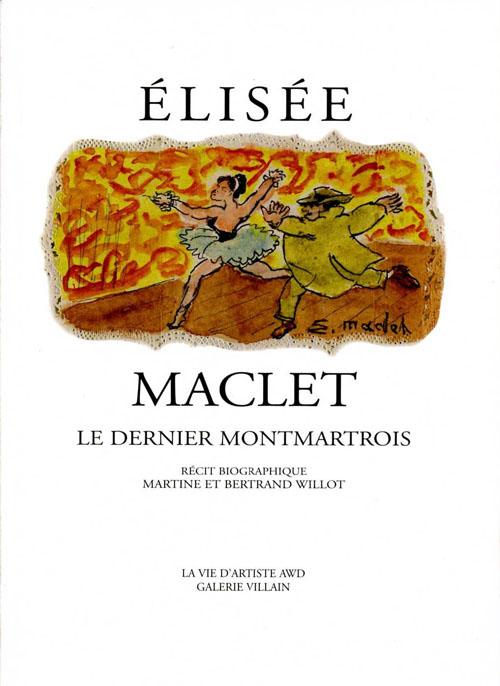 ELISEE MACLET LE DERNIER MONTMARTROIS