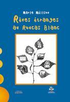 REVES ETRANGES AU ROUCAS BLANC