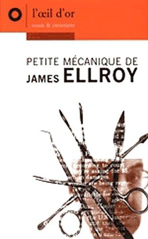 PETITE MECANIQUE DE JAMES ELLROY