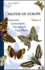 MOTHS OF EUROPE, VOLUME 1, SATURNIDS, LASIOCAMPIDS, HAWKMOTHS, TIGER MOTHS ...