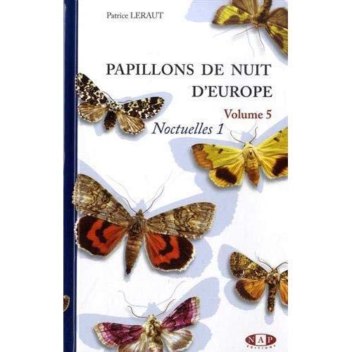 PAPILLONS DE NUIT D'EUROPE, VOLUME 5, NOCTUELLES 1