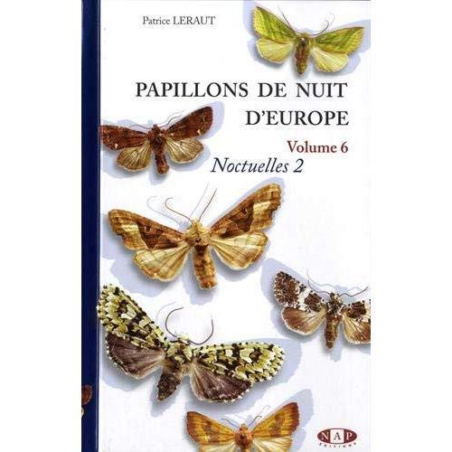 PAPILLONS DE NUIT D'EUROPE, VOLUME 6, NOCTUELLES 2