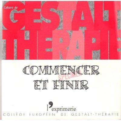 CAHIER DE GT 11 - COMMENCER ET FINIR