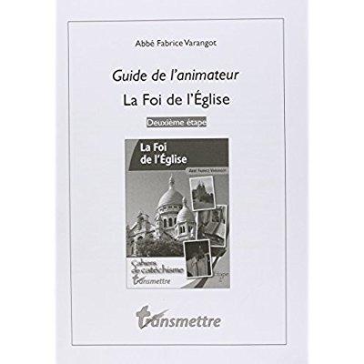 GUIDE DE L'ANIMATEUR - LA FOI DE L'EGLISE