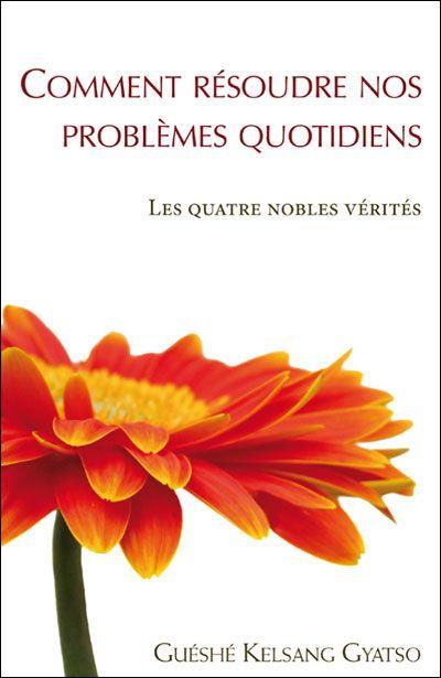 COMMENT RESOUDRE NOS PROBLEMES QUOTIDIENS