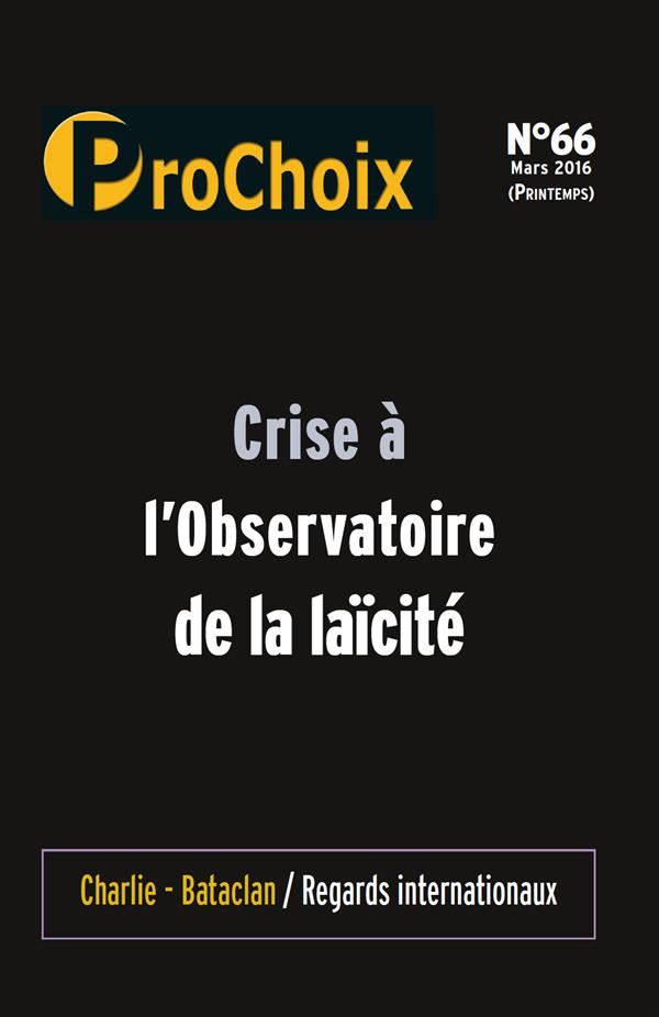 PROCHOIX N 66 CRISE A L'OBSERVATOIRE DE LA LAICITE PRINTEMPS 2016