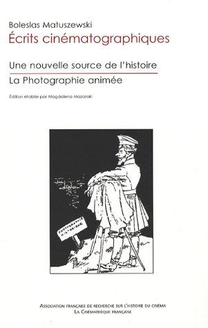 UNE NOUVELLE SOURCE DE L'HISTOIRE (CREATION D'UN DEPOT DE CINEMATOGRA PHIE HISTORIQUE). LA PHOTOGRAP
