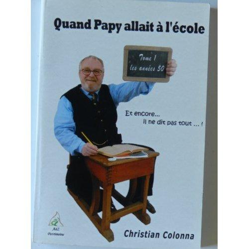 QUAND PAPY ALLAIT A L ECOLE 1 LES ANNEES 50