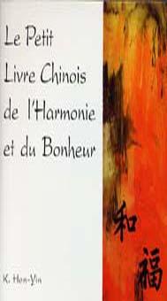 LE PETIT LIVRE CHINOIS DE L'HARMONIE ET DU BONHEUR 3 ED