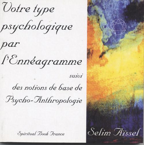 VOTRE TYPE PSYCHOLOGIQUE PAR L'ENNEAGRAMME