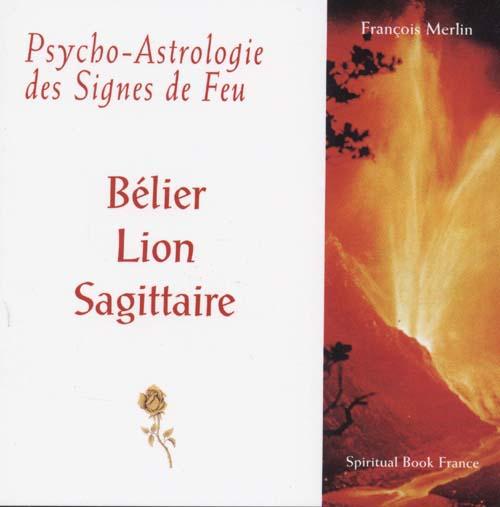 PSYCHO-ASTROLOGIE DES SIGNES DE FEU