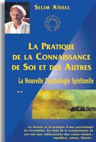 PRATIQUE DE LA CONNAISSANCE DE SOI ET DES AUTRES (LA) - LA NOUVELLE PSYCHOLOGIE SPIRITUELLE TOME 2