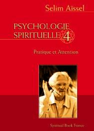 PSYCHOLOGIE SPIRITUELLE TOME 4 - LA PRATIQUE ET L'ATTENTION