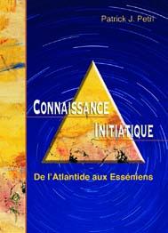CONNAISSANCE INITIATIQUE - DE L'ATLANTIDE AUX ESSENIENS