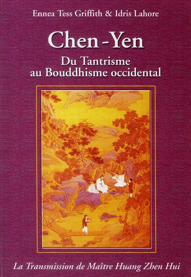 CHEN-YEN : DU TANTRISME AU BOUDDHISME OCCIDENTAL (2EME EDITION)