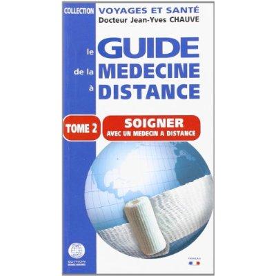 GUIDE DE LA MEDECINE A DISTANCE - T2 - SE SOIGNER A DISTANCE