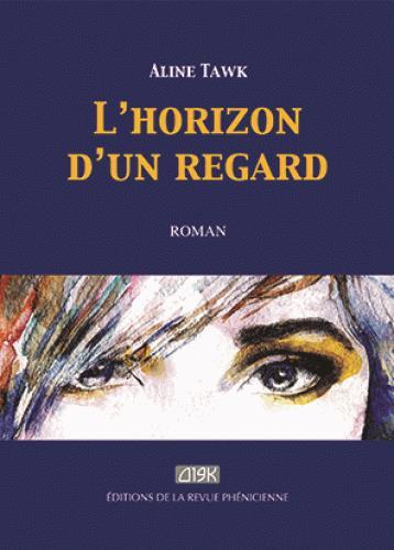 HORIZON D UN REGARD (L )