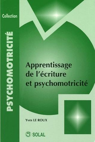 APPRENTISSAGE DE L'ECRITURE ET PSYCHOMOTRICITE
