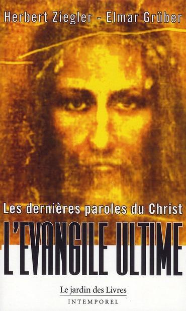 DERNIERES PAROLES DU CHRIST - L'EVANGILE ULTIME