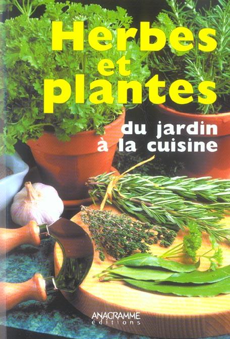 HERBES ET PLANTES DU JARDIN A LA CUISINE