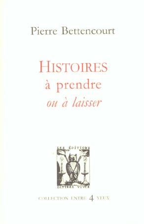 HISTOIRES A PRENDRE OU A LAISSER