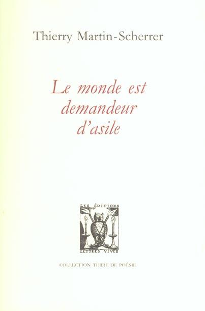 LE MONDE EST DEMANDEUR D'ASILE