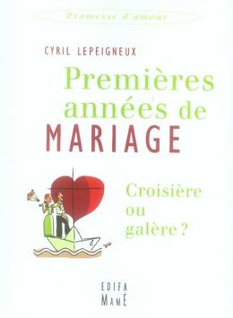 PREMIERES ANNEES DE MARIAGE, CROISIERE OU GALERE ?