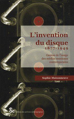 L INVENTION DU DISQUE 1877-1949