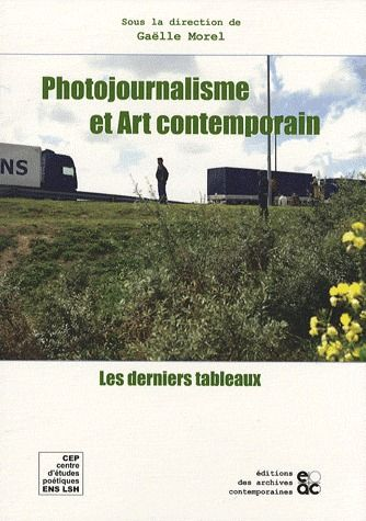 PHOTOJOURNALISME ET ART CONTEMPORAIN LES DERNIERS TABLEAUX
