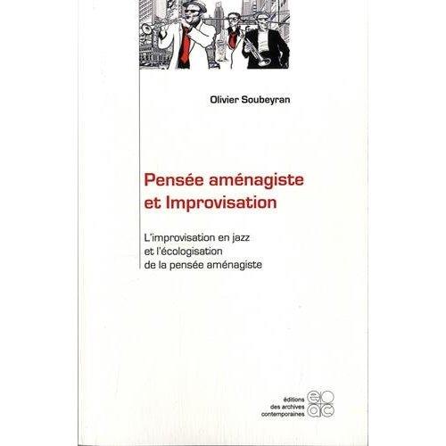 PENSEE AMENAGISTE ET IMPROVISATION L IMPROVISATION EN JAZZ ET ECOLOGISATION PENSEE AMENAGISTE