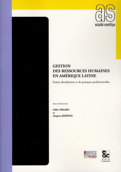 GESTION DES RESSOURCES HUMAINES EN AMERIQUE LATINE - ENJEUX DISCIPLINAIRES ET DE PRATIQUES PROFESSIO
