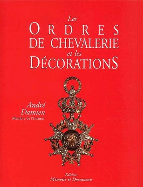 LES ORDRES DE CHEVALIERS ET LES DECORATIONS