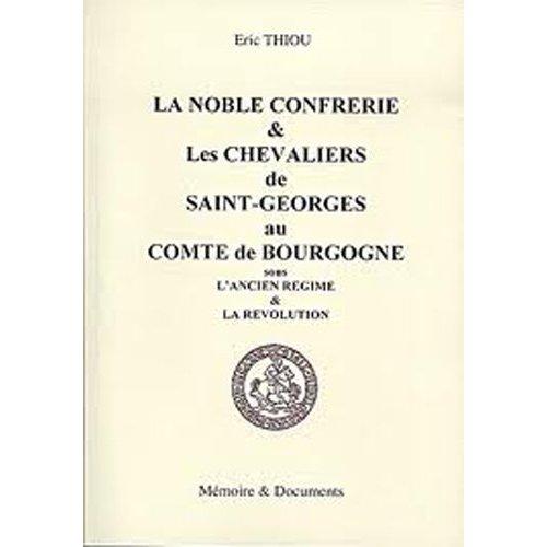 NOBLE  CONFRERIE ET CHEVALIER DE ST GEORGES AU COMTE DE BOURGOGNE