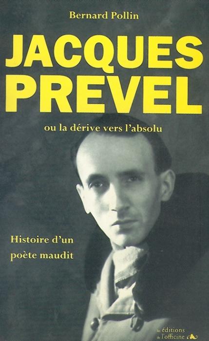 BIOGRAPHIE DU POETE JACQUES PREVEL (1915-1951) OU LA DERIVE VERS L'ABSOLU