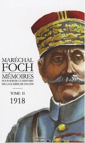 MARECHAL FOCH - MEMOIRES POUR SERVIR A L'HISTOIRE -1918 (TOME II)