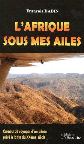 L'AFRIQUE SOUS MES AILES