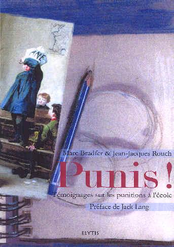 PUNIS ! - TEMOIGNAGES SUR LES PUNITIONS A L'ECOLE